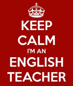 KEEP CALM IM AN ENGLISH TEACHER