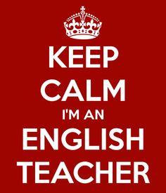 KEEP CALM IM AN ENGLISH TEACHER