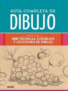 Más de 200 técnicas, consejos y lecciones de dibujo