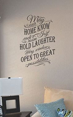May our home know each room Joy hold a laughter every window open to great possibilities. Vinyl Wall Art Decal Sticker JS Artworks http://www.amazon.com/dp/B00NFT5RF6/ref=cm_sw_r_pi_dp_iVBeub1HNMF7C