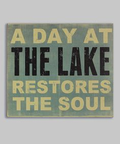 Look at this 'A Day At the Lake Restores The Soul' Box Sign on #zulily today!