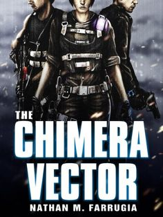 Free Kindle Book For A Limited Time : The Chimera Vector: The Fifth Column 1 by Nathan M Farrugia