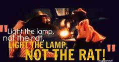 Light the lamp not the rat <3
