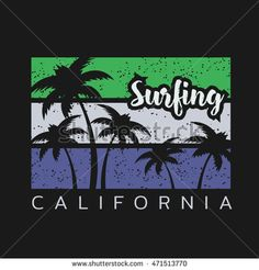 Vector illustration on the theme of surf and surfing in California. Grunge background. Typography, t-shirt graphics, poster, banner, flyer, postcard
