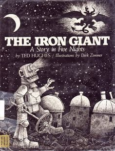 The Iron Giant - A Story in Five Nights Ted Hughes ~ Dirk Zimmer ~ Harper & Row, 1988 originally published as The Iron Man ~ drawings by George Adamson ~ Faber & Faber, 1968 Kids Story Books, Books For Boys, Childrens Books, Iron Man Ted Hughes, Iron Man Drawing, Vintage Children's Books, Vintage Kids, The Iron Giant, Classroom Displays