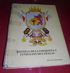 Libro de Historia del nacimiento de Caracas, con el Escudo de Caracas en la portada del mismo.