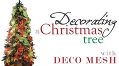 Learn how to decorate your Christmas tree with mesh by margo281
