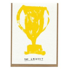 The Greatest Card by Yellow Owl Workshop