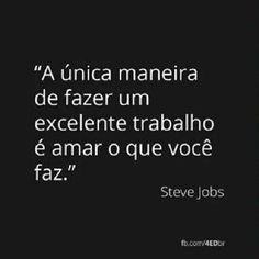 Trabalho Job 3, General Quotes, Steve Jobs, Quote Posters, Just Me, Quotations, Things To Think About, Life Quotes, Wisdom