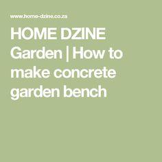 HOME DZINE Garden | How to make concrete garden bench