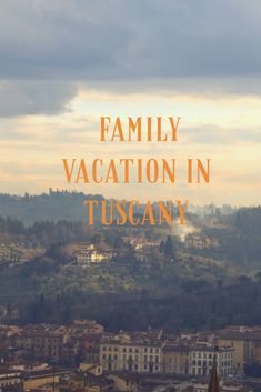 Travel with your family to Tuscany, and experience beautiful towns like Florence, Sienna, Greve, and Lucca.