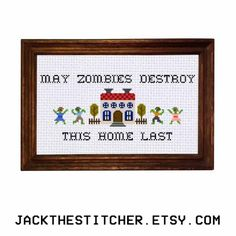 May Zombies Destroy This Home Last Subversive Modern Cross Stitch Template Pattern Instant PDF Download