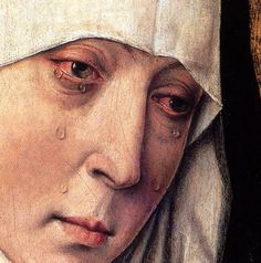poboh:    Weeping Madonna (detail), Dieric Bouts. Netherlandish Northern Renaissance Painter (ca. 1415 – 1475)