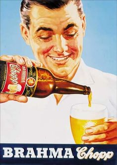 20022 CERVEJA - BRAHMA - Chopp - Moço derramando no copo S - 29x41- Vintage Advertisements, Vintage Ads, Beer Advertisement, Most Popular Drinks, Posters Vintage, American Beer, Beer Poster, Beer Company, Old Ads