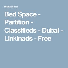 Bed Space - Partition - Classifieds - Dubai - Linkinads - Free