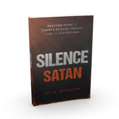 SILENCE SATAN by KYLE WINKLER This is the book we talked about today. You may order one by going to his website.