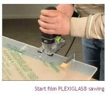 PLEXIGLAS® sawing  http://www.plexiglas-shop.com/DE/en/man_info.htm#