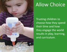 Allow children to make decisions surrounding their play.
