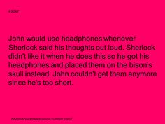 Sorry but this one doesn't work. The headphones are already on the bison's skull the first time John goes to the flat, so Sherlock, who moved in first, had already put them there.