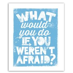 What Would You Do • Inspirational Message Print