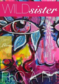 Wild Sister Magazine – My ARTicle about Fearless Creativity - Global Snapshots Sisters Magazine, Made Video, Divine Feminine, Homemade, Creative, Artist, Blog, Wisdom, Painting