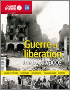 70e : La libération et la reconstruction dans les départements. Ouest-France, Hors-série