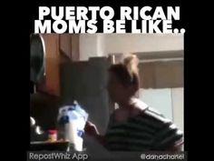 Puerto rican moms be like...