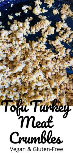 Tofu turkey meat crumbles. So delicious and so easy to make! you won't miss meat. A vegan and gluten free recipe. Great for pastas and tacos