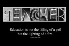"""Great quotes about teaching.makes me think of Mark McLeod and his """"fire for education"""". Motivational Quotes For Teachers, Teaching Quotes, Education Quotes, Great Quotes, Inspirational Quotes, Teaching Ideas, Teacher Education, Preschool Quotes, Preschool Education"""