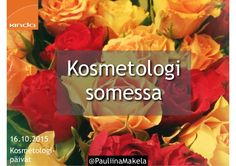 Kosmetologi sosiaalisessa mediassa Puheenvuoro Messukeskuksessa perjantaina 16.10.2015  Kosmetologipäivillä I love me 2015 -messujen yhteydessä Klo 14.00-14.45…