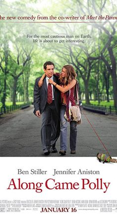 Along Came Polly - Directed by John Hamburg. With Ben Stiller, Jennifer Aniston, Debra Messing, Philip Seymour Hoffman. A buttoned up newlywed finds his too organized life falling into chaos when he falls in love with an old classmate.