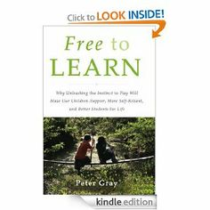 Amazon.com: Free to Learn: Why Unleashing the Instinct to Play Will Make Our Children Happier, More Self-Reliant, and Better Students for Li...
