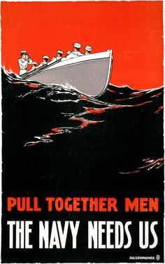 Pull Together Men - The Navy Needs Us. Issued by City of Boston Committee on Public Safety, this poster shows sailors rowing a boat. Illustrated by Paul R. Boomhower, 1917. Vintage WWI poster.