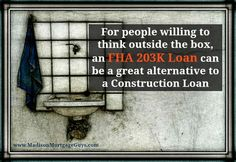 The FHA 203K Loan Can be a Great Alternative to a Construction Loan  http://www.madisonmortgageguys.com/blog/content/fha-203k-construction-loan/  #Mortgage #FHA203k #MortgageUpdated