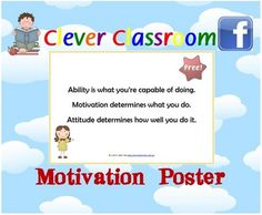 ★ FREE Motivation Poster - classroom poster - PDF file1 page PDF file.Introduce your poster my discussing each sentence (3 in total).  ★ For more freebies visit our TpT store; http://www.teacherspayteachers.com/Store/Clever-Classroom