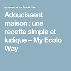 Adoucissant maison : une recette simple et ludique – My Ecolo Way