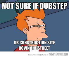 I HATE DUBSTEP. Glad someone else understands my confusion ;)