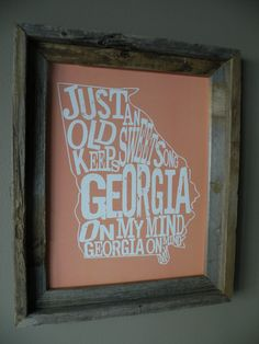 Georgia On My Mind...this would be a really cool thing to have in our house when we have to move out of state again!