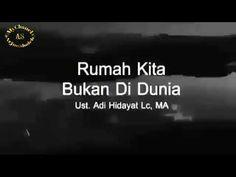 Rumah kita bukan di dunia - Ustadz Adi Hidayat LC Ma - YouTube Youtube, Belle, Youtubers, Youtube Movies
