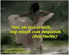 Eső Make It Rain, Bob Marley, Picture Quotes, Inspirational Quotes, Movies, Movie Posters, Pictures, Life Coach Quotes, Photos