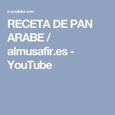 RECETA DE PAN ARABE / almusafir.es - YouTube