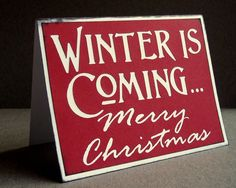 WINTER IS COMING.... Merry Christmas! $5.00