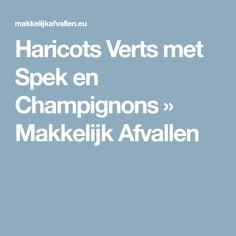 Haricots Verts met Spek en Champignons » Makkelijk Afvallen