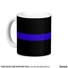 THIN BLUE LINE SUPPORT POLICE COFFEE MUG