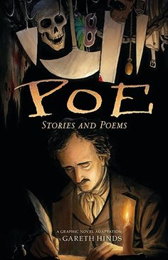 Poe: Stories and Poems: A Graphic Novel Adaptation by Gareth Hinds : Gareth Hinds: In a thrilling adaptation of Edgar Allan Poe's best-known works, acclaimed artist-adapter Gareth Hinds translates Poe's dark genius into graphic-novel format. Edgar Allan Poe, The Tell Tale Heart, Jandy Nelson, Story Poems, All The Bright Places, Romance, Classic Literature, Children's Literature, Book Collection