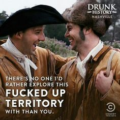 Drunk History. It is kind of sad that there's more history on Comedy Central than History Channel. Hilarious.