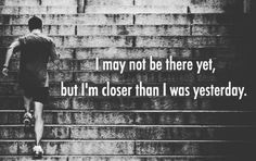 I may not be there yet, but I'm closer than I was yesterday. Running Memes, Running Quotes, Running Motivation, Track Pictures, First Marathon, Motivational, Inspirational Quotes, Run Happy, Cross Country