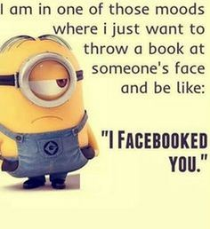 Facetious Minions pictures with quotes (07:18:48 PM, Thursday 20, August 2015 PDT) – 10 pics