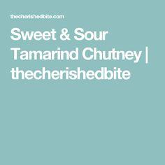 Sweet & Sour Tamarind Chutney | thecherishedbite