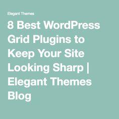 8 Best WordPress Grid Plugins to Keep Your Site Looking Sharp   Elegant Themes Blog